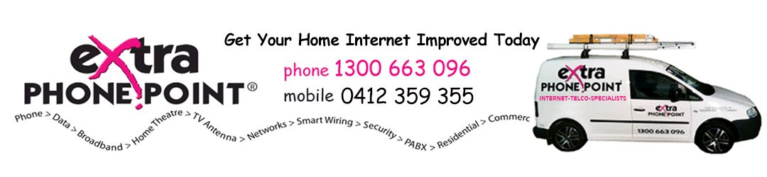 eXtra Phone Point - Internet > Phone > Data > High Speed Broadband > Home Theatre > TV Antenna > Networks > Smart Wiring > Security > PABX > Residential > Commercial